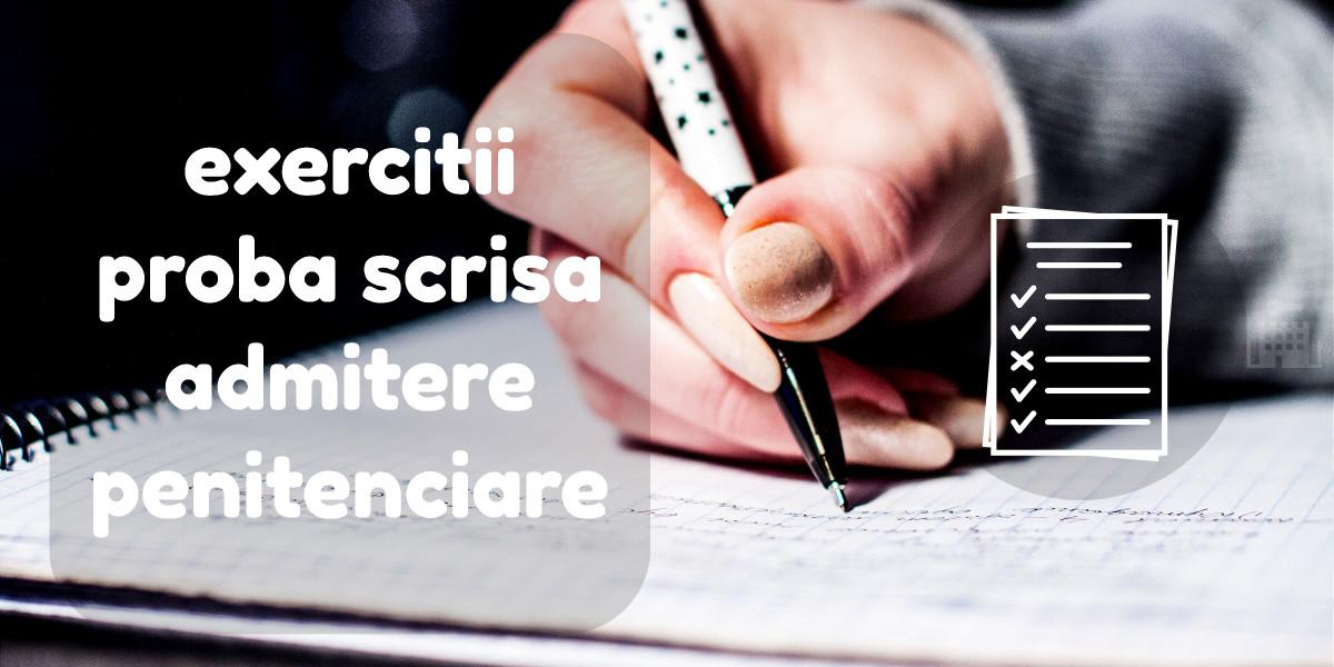exercitii-proba-scrisa-admitere-penitenciare-inscriere
