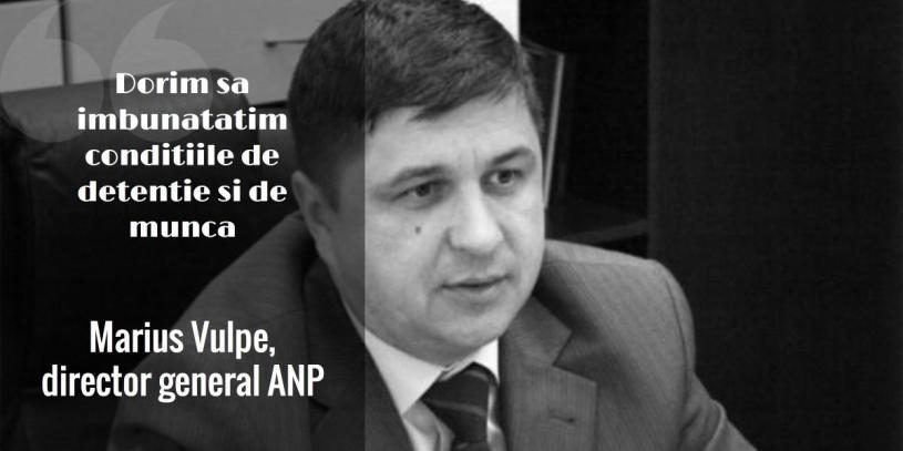 Marius Vulpe: Dorim sa imbunatatim conditiile de detentie si de munca si respectam politica penala