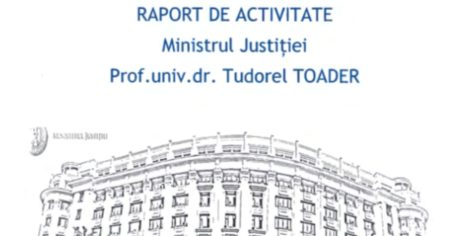 Raport de activitate Ministrul Justitiei - Tudorel Toader